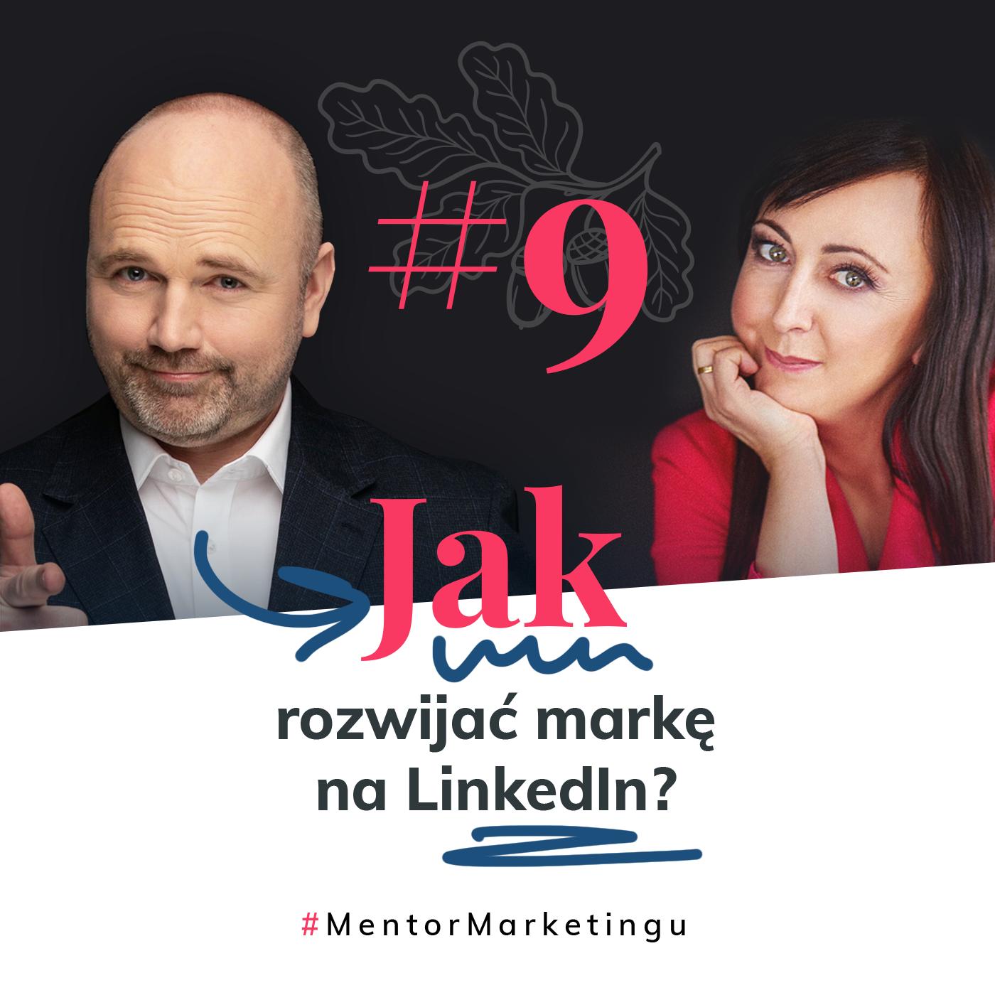 Jak rozwijać markę na LinkedIn?