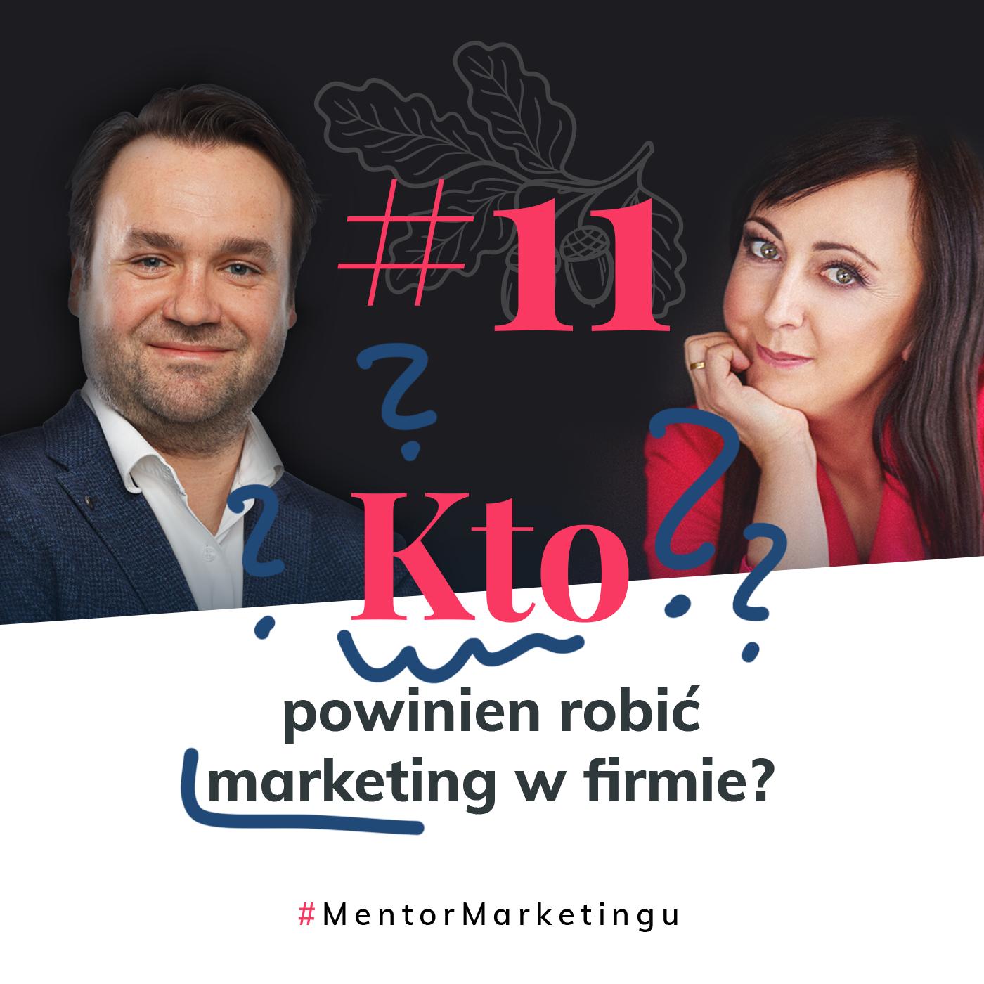 Kto powinien robić marketing w firmie?